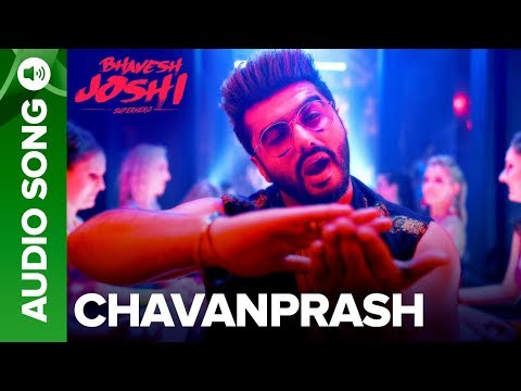 Download Chavanprash | Full Audio Song | Bhavesh Joshi Superhero | Arjun Kapoor & Harshvardhan Kapoor HD Video