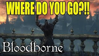 Bloodborne Revisited - GETTING LOST ANGER! (#5)