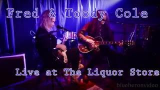Fred & Toody Cole These Times With Youat The Liquor Store