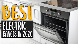 Best Electric Ranges In 2020 – Best & Top Products Guide!