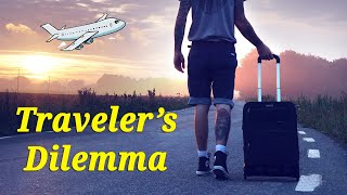 Game Theory in Life: TRAVELER'S DILEMMA - What is Nash Equilibrium? A dilemma everyone faces. #3