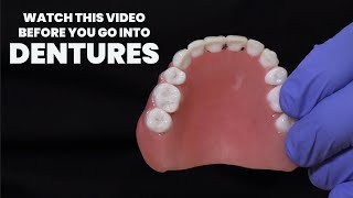 Watch this video BEFORE you go into a denture.