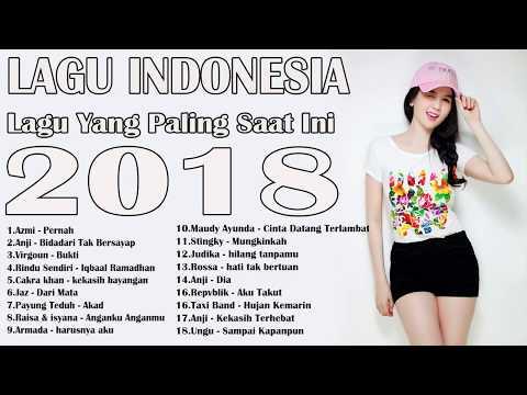 Koleksi lagu terbaru 2018   best pilihan lagu pop indonesia terpopuler  enak di dengar saat tidur