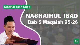 Kitab Nashaihul Ibad # Bab 5 Maqalah 25-26 # KH. Ahmad Bahauddin Nursalim