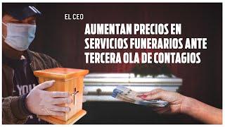 Aumentan precios en servicios funerarios ante tercera ola de contagios