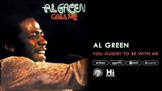 Al Green - You Ought To Be With Me (Official Audio)