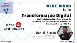Transformação Digital: das entidades custodiadoras através da implementação de repositórios arquivísticos digitais confiáveis (RDC-Arq)