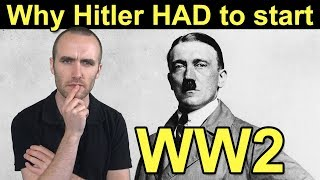The REAL Reason Why Hitler HAD To Start WW2