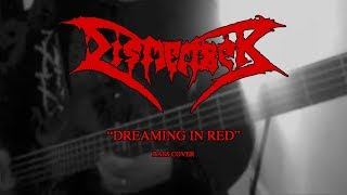 """DISMEMBER - """"Dreaming in Red"""" (BASS COVER)"""