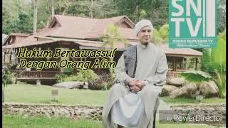 Hukum Bertawassul Dengan Orang Alimᴴᴰ - TG Syeikh Nuruddin Marbu AL-Banjari
