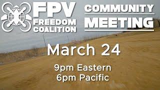 2021-03-24 FPV Freedom Coalition Community Meeting