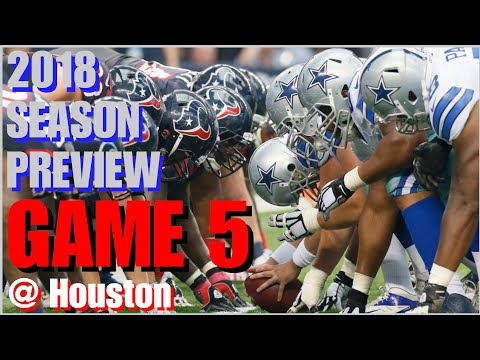 2018 DALLAS COWBOYS PREVIEW - GAME 5: Dallas @ Houston Texans [Full Game] (Cowboys Chat as well)!!!