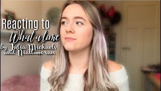 """Reacting to """"WHAT A TIME"""" by Julia Michaels and Niall Horan 