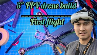"My first 5"" FPV drone build. Maiden flight"