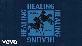 Sonreal Healing Ft Jessie Reyez