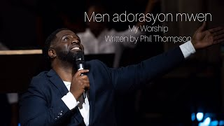 Jean Jean   My Worship By Phil Thompson Creole Version With Spontaneous Worship