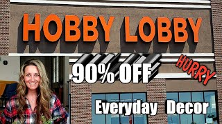 Come With Me To Hobby Lobby | HURRY 90% OFF Everyday Decor| MUST WATCH| PHENOMENAL FINDS