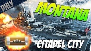 CITADEL CITY! TIER 10 BATTLESHIP MONTANA! World Of Warships Gameplay
