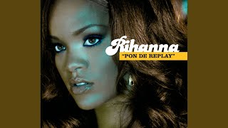 Pon De Replay (Radio Edit)