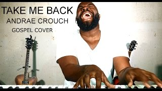 Take Me Back by Andrae Crouch // cover by Donavan Henry