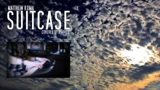 Matthew Koma - Suitcase (Piano Cover)