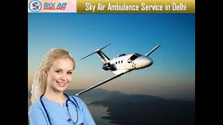 Utilize an Air Ambulance from Patna with Dependable Cure