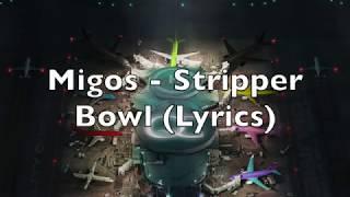 Migos   Stripper Bowl (Lyrics)