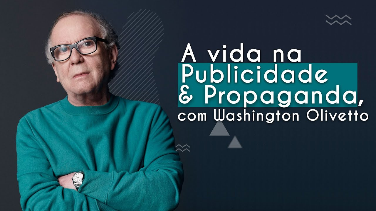 Guia de Profissões | A vida na Publicidade e Propaganda, com Washington Olivetto