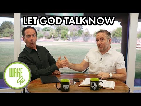 Let God Talk Now – WakeUP Daily Bible Study – 05-06-19