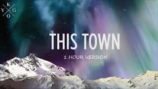 Kygo Ft. Sasha Sloan    This Town (1 HOUR VERSION)