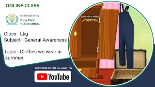 LKG – Clothes We Wear In Summer | General Awareness Subject For Kids | Ruby Park Public School Thumbnail