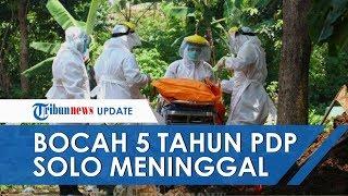 POPULER Bocah 5 Tahun Berstatus PDP di Jebres Solo Meninggal, Ternyata Punya Penyakit Penyerta