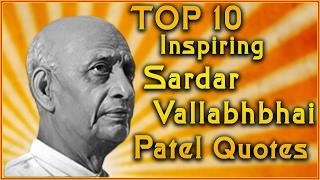 Top 10 Sardar Vallabhbhai Patel Quotes | Inspirational Quotes