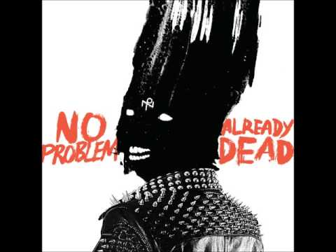 No Problem - Already Dead (Full Album)
