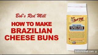 Tapioca Flour   Brazilian Cheese Buns Recipe   Bob's Red Mill