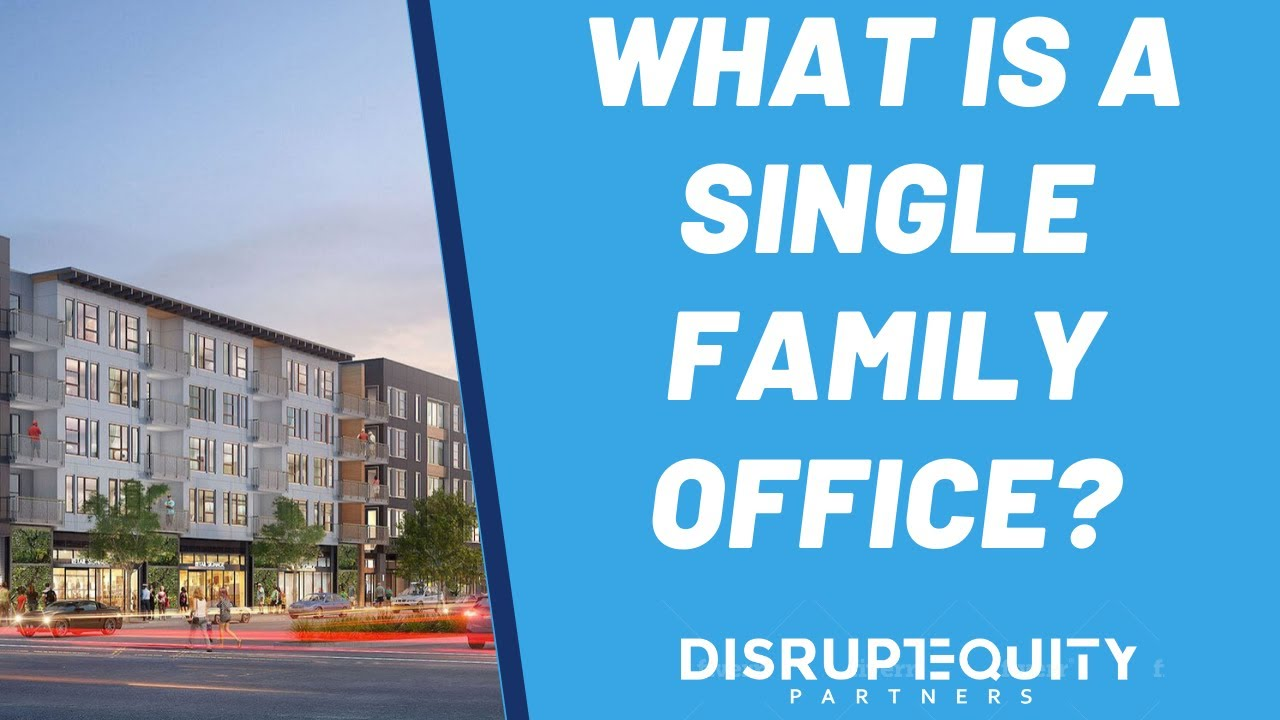Family office real estate | Family office services | Family office explained 2020!