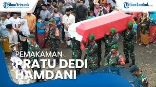 Ratusan Warga Lombok Tengah Iringi Pemakaman Jenazah Pratu Dedi yang Gugur di Papua