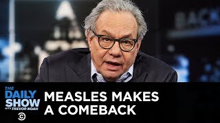 Back in Black - Social Media Helps Measles Make a Comeback | The Daily Show