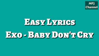 Easy Lyrics | Exo - Baby Don't Cry