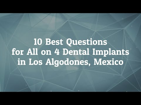 10-Best-Questions-to-Ask-before-All-on-4-dental-implants-in-Los-Algodones-Mexico