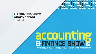 Accounting & Finance Show Wrap Up - Part 1