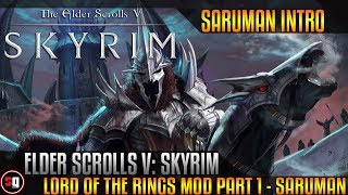 Skyrim - Lord Of The Rings Кольценосцы Mod Part 1 - Saruman
