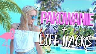 Pakowanie na wakacje + Life hacki 2017