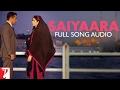 Saiyaara - Full Song Audio   Ek Tha Tiger   Mohit Chauhan   Taraannum Mallik    Sohail Sen