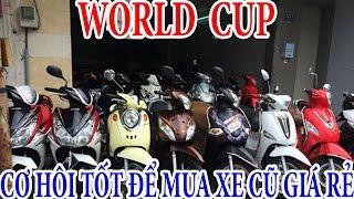 cách để mua được chiếc xe máy cũ giá rẻ mùa WORLD CUP và cách kiểm tra xe  kiet989
