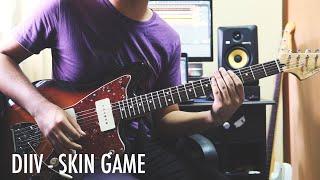 diiv - skin game (guitar cover)