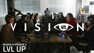 "Vision - Season 6: Episode 2 - ""LVL UP"""