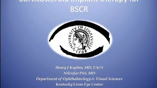 Cortocosteroid Implant Therapy for BSRC - Henry Kaplan, MD, FACS