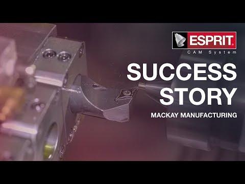 ESPRIT CAM Customer Success: MacKay Manufacturing