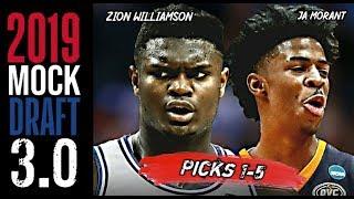 2019 NBA Mock Draft 3.0: Zion Williamson | Ja Morant | R.J. Barrett [1-5]
